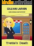 Yvette's Death (Cara Daniels Cozy Mystery Book 3)