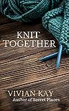 Knit Together: A Novelette
