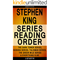 Stephen King Series Reading Order: Series List - In Order: The Dark Tower series, Shining series, Talisman series, The Green Mile series, stand-alone novels, ... Reading Order Book 30) (English Edition)