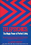 Telepsychics: The Magic Power of Perfect Living (1st Edition)
