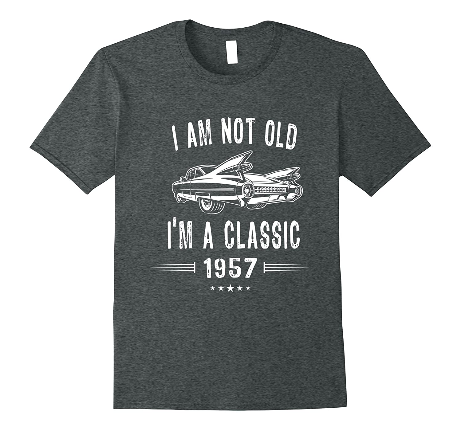 60th Birthday Tshirt I'm Not Old I'm A Classic 1957 Gift Tee-TH