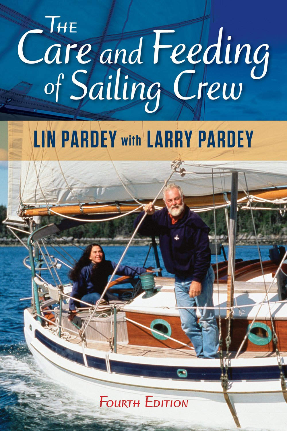 The Care And Feeding Of Sailing Crew 4th Edition Lin Pardey 9781929214341 Amazon Books