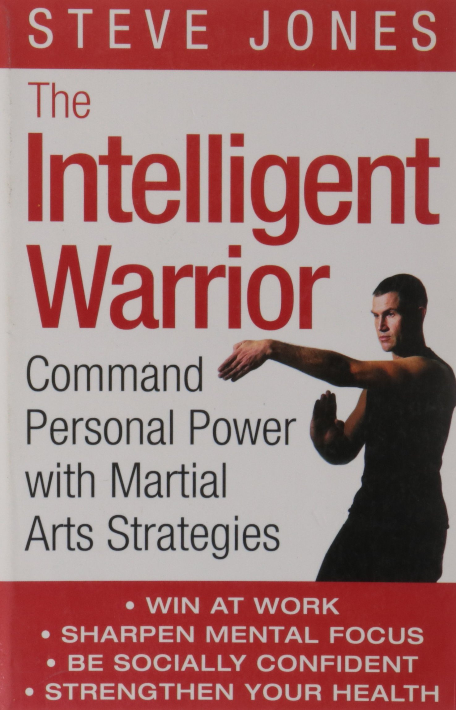 Download The Intelligent Warrior: Command Personal Power with Martial Arts Strategies ebook