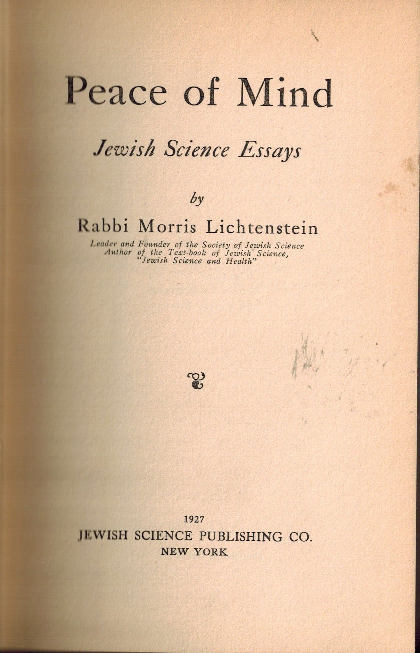Peace Of Mind  Jewish Science Essays Rabbi Morris Lichtenstein  Peace Of Mind  Jewish Science Essays Rabbi Morris Lichtenstein  Amazoncom Books English Extended Essay Topics also Essay Topics For Research Paper  Reflective Essay Thesis