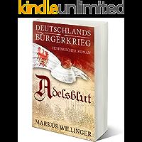 Adelsblut (Die Deutschlands Bürgerkrieg Saga 1)