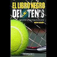 El libro negro del tenis recreativo: Convirtiendo jugadores regulares en máquinas de ganar