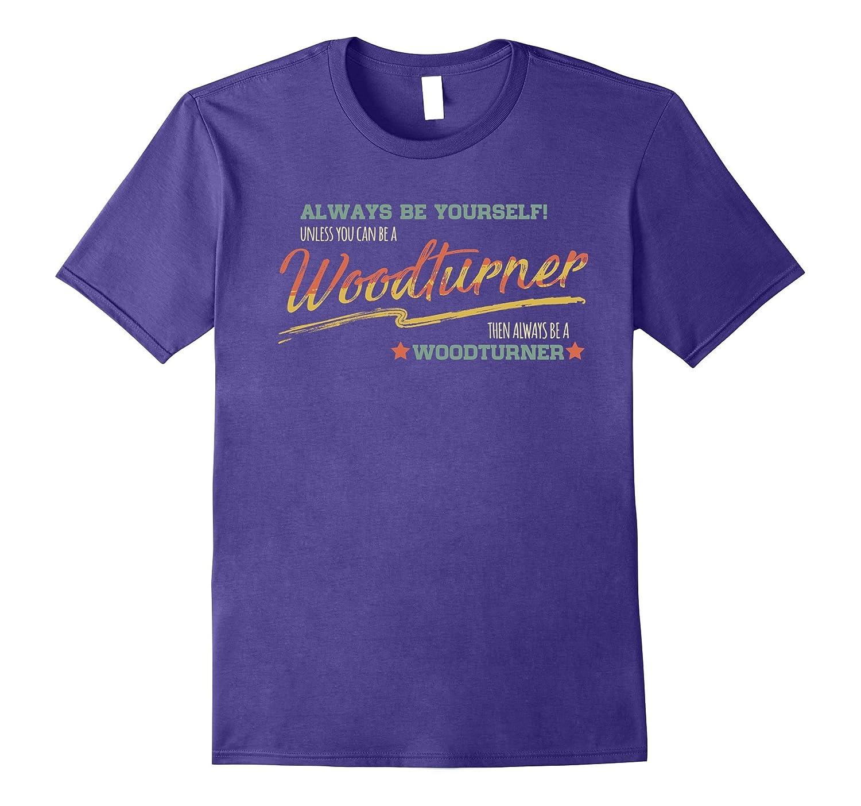 Woodturner funny Shirt Woodturner Vintage Typo Art Gifts-TD