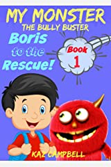 Books for kids 4-8 - MY MONSTER - The Bully Buster! - Book 1 - Boris To The Rescue: Children's ebooks: Books for Kids 4-8 Kindle Edition