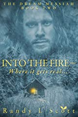 Into the Fire: – Where it gets real... (Dream Messiah) Paperback
