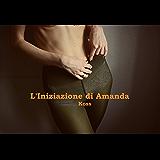 L'Iniziazione di Amanda (La Ragazza di Campagna Vol. 2)