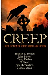 Creep: A Collection of Poetry and Flash Fiction Kindle Edition