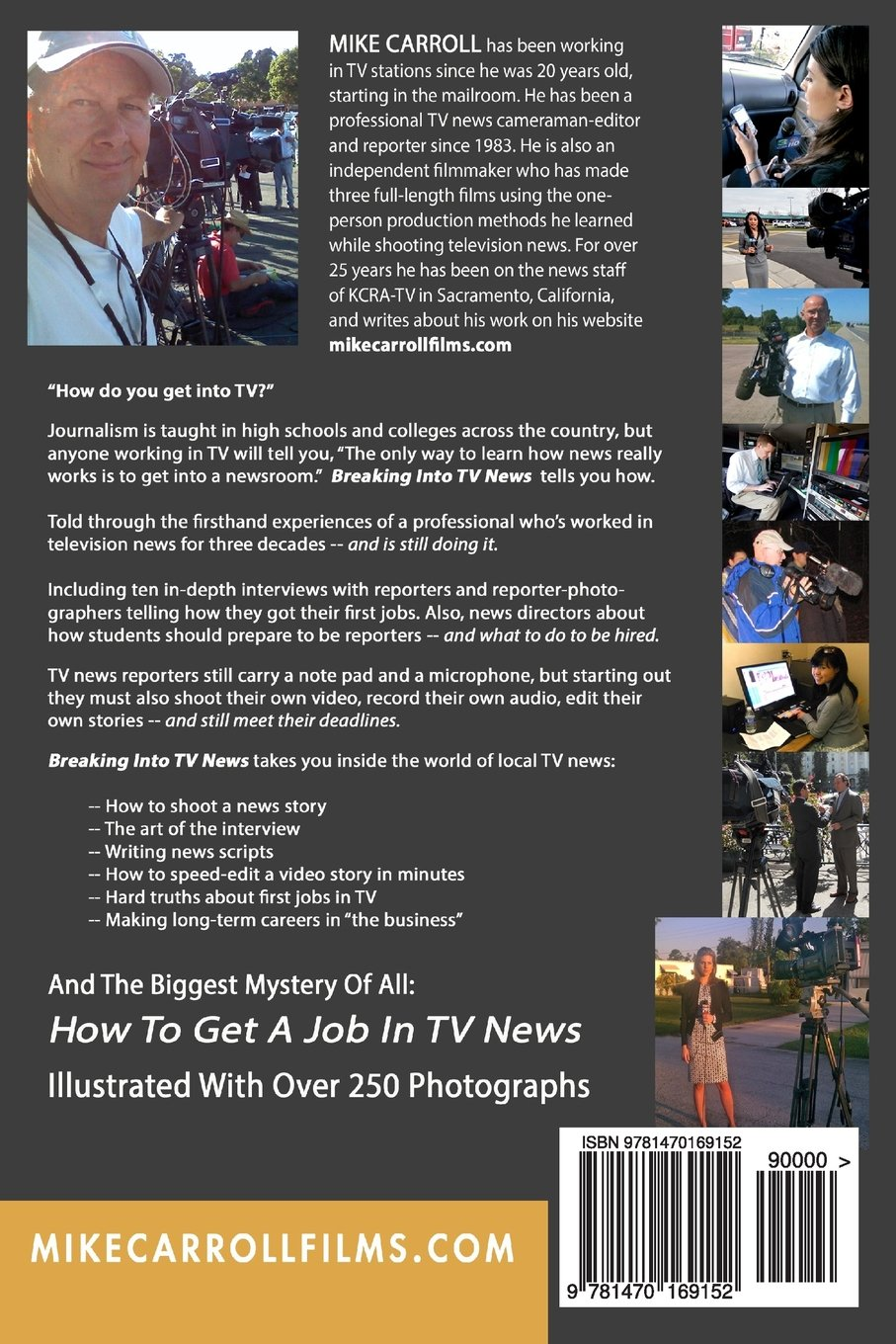 breaking into tv news how to get a job excel as a tv reporter breaking into tv news how to get a job excel as a tv reporter photographer mike carroll 9781470169152 com books