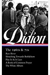 Joan Didion: The 1960s & 70s (LOA #325): Run River / Slouching Towards Bethlehem / Play It As It Lays / A Book of Common Prayer / The White Album (Library of America) Hardcover