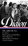 Joan Didion: The 1960s   70s (loa #325)