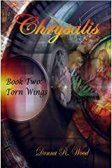 Torn Wings (The Chrysalis Series Book 2) Kindle Edition