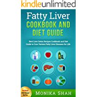 Fatty Liver Cookbook & Diet Guide: 85 Most Powerful Recipes to Avert Fatty Liver Disease & Lose Weight Fast