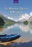St. Moritz, Davos & Beyond: Switzerland's Canton Graubünden (Travel Adventures)