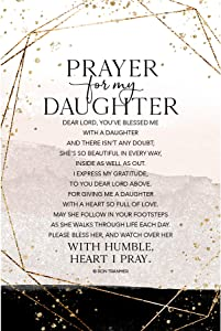 Prayer for My Daughter Wood Plaque with Inspiring Quotes 6 inches x 9 inches - Elegant Vertical Frame Wall & Tabletop Decoration | Easel & Hanging Hook | Dear Lord, You've Blessed me with a Daughter