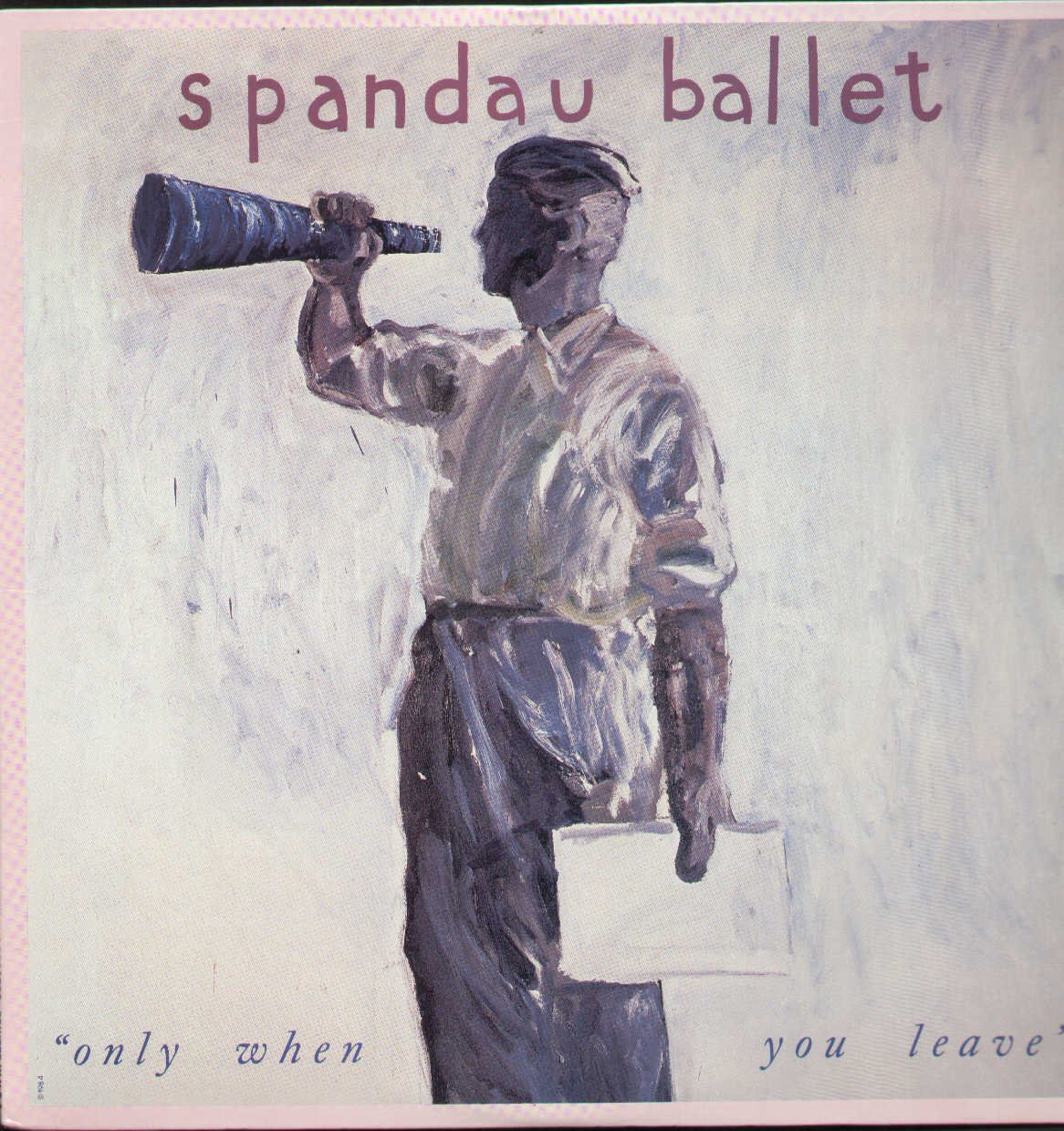 "Spandau Ballet: ""Only When You leave"" Tracklist: Only When You Leave (Extended Mix) Only When You Leave. Paint Me Down (Recorded Live) by Chrysalis Records Stereo"