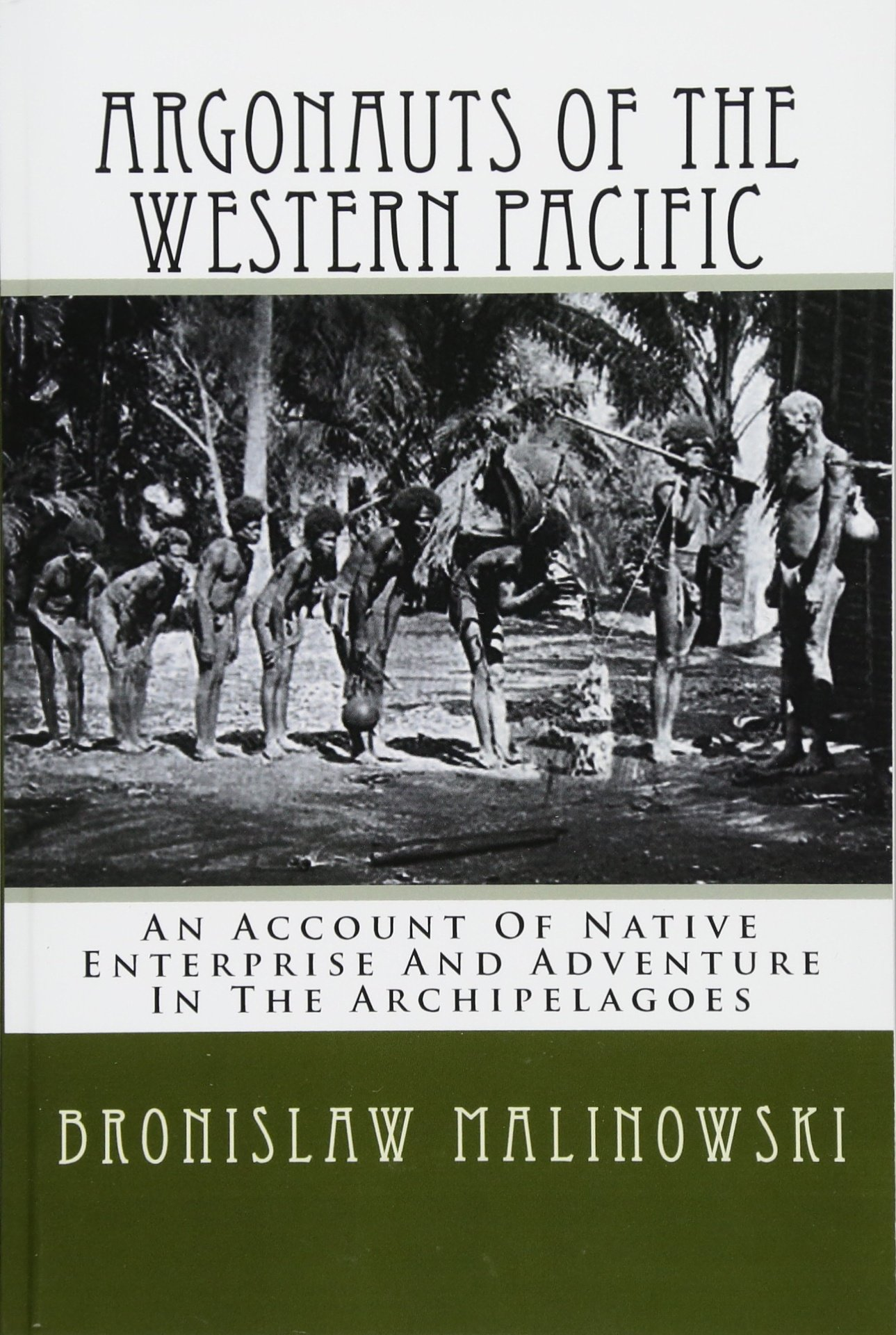 Argonauts Of The Western Pacific: An Account Of Native Enterprise And Adventure In The Archipelagoes of Melanesian New Guinea ebook