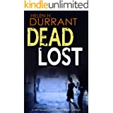 DEAD LOST a gripping detective thriller full of suspense (Calladine & Bayliss Mystery Book 4)