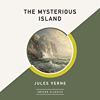 The Mysterious Island (AmazonClassics Edition)