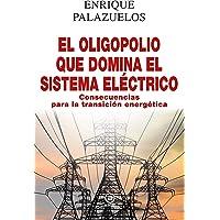 El Oligopolio Que Domina El Sistema eléctrico: Consecuencias