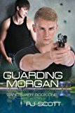 Guarding Morgan (Sanctuary Book 1)