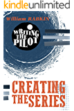 Writing the Pilot: Creating the Series