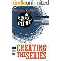 Writing the Pilot: Creating the Series (English Edition)