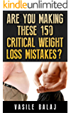 Weight Loss Apocalypse (Part 8): Are You Making These 150 Critical Weight Loss Mistakes? (apocolypse)