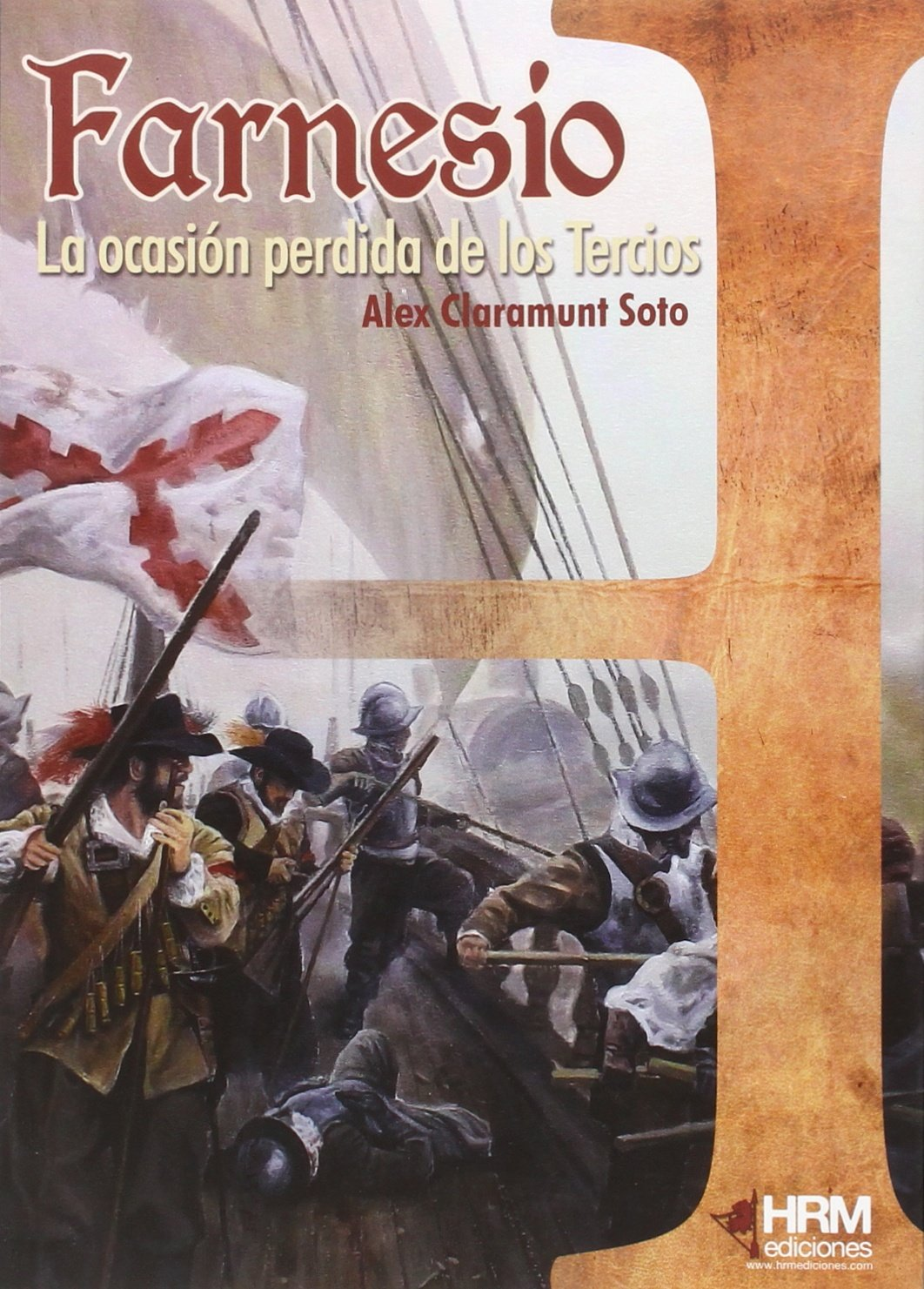 Farnesio: La ocasión perdida de los Tercios H de Historia: Amazon ...