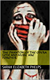 The Phantom Of The Opera Love And Music Are Forever : A Robert Enguland Phantom