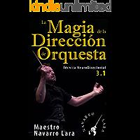 La Magia de la Dirección de Orquesta: Técnica NeuroDirectorial 3.1 (Spanish Edition) book cover