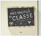 Mes photos de classe - de la maternelle au collège - Un album à compléter au fil des années