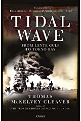 Tidal Wave: From Leyte Gulf to Tokyo Bay Kindle Edition