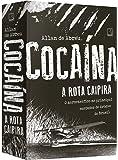 Cocaína. A Rota Caipira