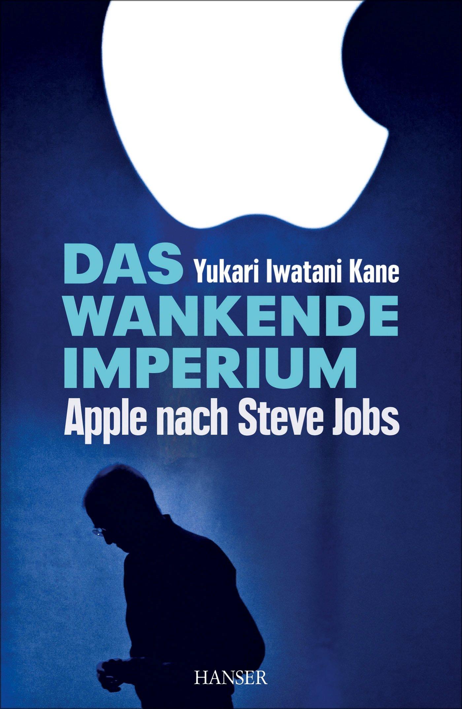 Das wankende Imperium: Apple nach Steve Jobs