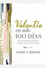 Valentía en solo 100 días: Devocionales para descubrir la parte de tu ser más valiente (100 Days to Brave, Spanish Edition) Kindle Edition