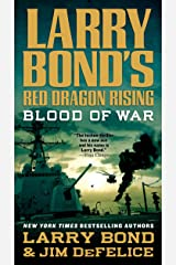 Larry Bond's Red Dragon Rising: Blood of War Kindle Edition