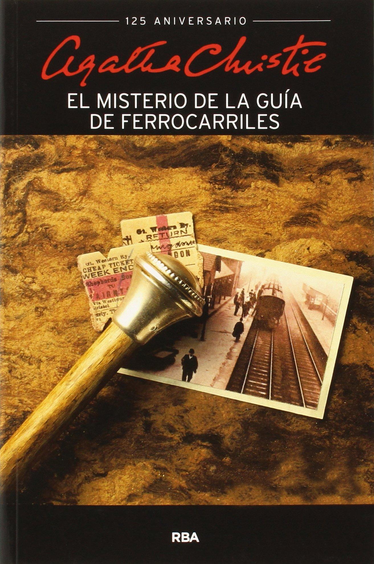 El misterio de la guía de ferrocarriles OTROS FICCION: Amazon.es: CHRISTIE, AGATHA, MALLORQUI FIGUEROLA, JOSE: Libros