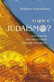 O que é judaísmo? sem limites, sem fronteiras, sem preconceitos