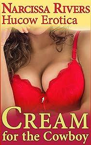 Cream for the Cowboy (Hucow Dairy Farm Erotica) (Taking the Hucow Book 1)