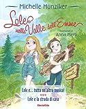 Lole nella valle dell'Emme: Lole e ...tutta un'altra musica!-Lole e la strada di casa. Ediz. a colori