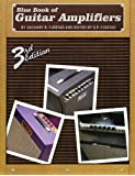 Zachary R. Fjestad Blue Book Of Guitar Amplifiers (3Rd Edition) Gtr