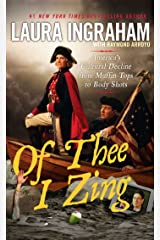 Of Thee I Zing: America's Cultural Decline from Muffin Tops to Body Shots Kindle Edition