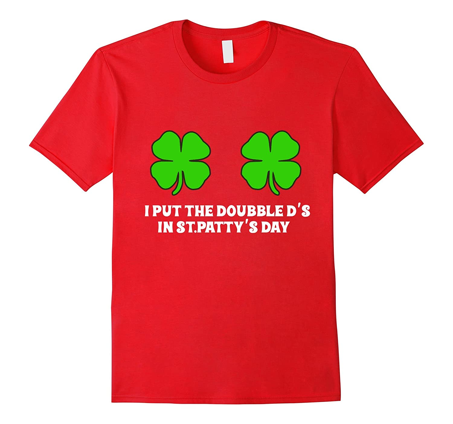 CUTE I put the Double Ds in St Paddys Day T Shirt WOMEN-TD