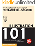 Illustration 101 - Streetwise Tactics for Surviving as a Freelance Illustrator