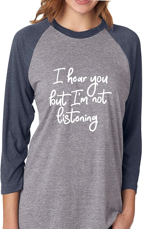 I Hear You But Im Not Listening Unisex 3//4 Sleeve Baseball Raglan Tee