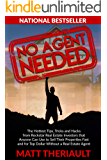 No Agent Needed: The Hottest Tips, Tricks, and Hacks from Rockstar Real Estate Investors That Anyone Can Use to Sell Their Properties Fast and for Top Dollar without a Real Estate Agent